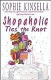 download ebook shopaholic ties the knot: (shopaholic book 3) by sophie kinsella (1-jul-2002) paperback pdf epub