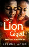 The Lion is Caged (Soweto Lion Series Book 2)