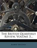 The British Quarterly Review, Robert Vaughan, 1276046995