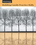img - for Building Family Practice Skills: Methods, Strategies, and Tools (Marital, Couple, & Family Counseling) book / textbook / text book