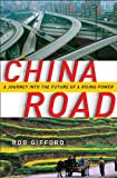 Front cover for the book China Road: A Journey into the Future of a Rising Power by Rob Gifford