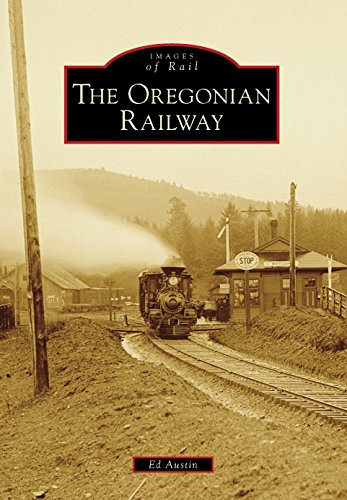 - The Oregonian Railway (Images of Rail)