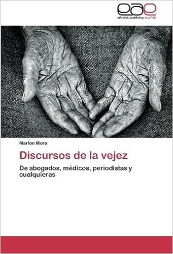 Libros descargables en línea Discursos de la vejez: De abogados, médicos, periodistas y cualquieras FB2