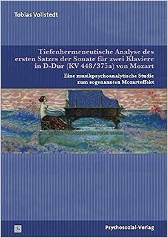 Tiefenhermeneutische Analyse des ersten Satzes der Sonate für zwei Klaviere in D-Dur (KV 448/375a) von Mozart