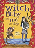 Witch Baby and Me On Stage by Debi Gliori (2011-04-01)