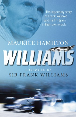 (Williams: The legendary story of Frank Williams and his F1 team in their own words)
