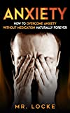Anxiety: How to Overcome Anxiety Without Medication Naturally: Brain Focus  (Anxiety Natural Nutrition  Book 1)