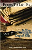 img - for Dog Of Blue: Poems To Live By (Volume 1) book / textbook / text book