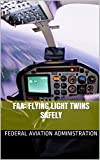 FAA: Flying Light Twins Safely
