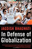 In Defense of Globalization, Jagdish N. Bhagwati, 0195170253