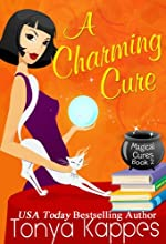 A Charming Cure: A Cozy Paranormal Mystery (Magical Cures Mystery Series Book 2)