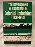 The Development of Capitalism in Colonial Indochina (1870-1940), Martin J. Murray, 0520040007