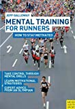 Mental Training for Runners, Jeff Galloway, 184126315X