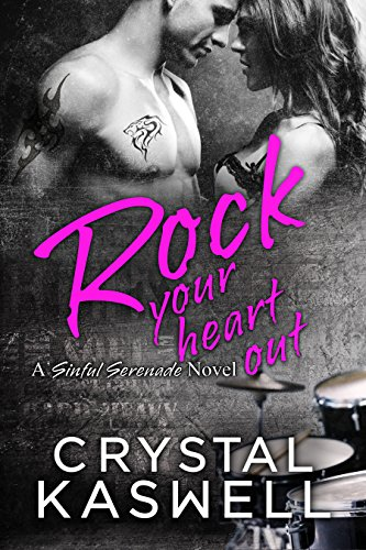 Rock Your Heart Out (Sinful Serenade Book 3)