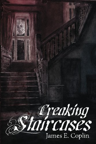 Creaking Staircases: Gothic Tales of Supernatural Suspense