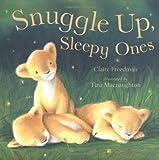 Snuggle up, Sleepy Ones, Claire Freedman, 156148475X