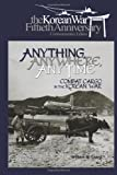 Anything, Anywhere, Any Time: Combat Cargo in the Korean War, William Leary and Air Force Museums Program, 1477549692