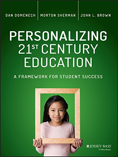 Personalizing 21st Century Education: A Framework for Student Success