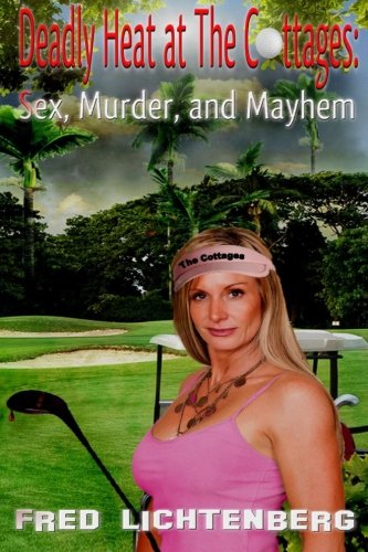 Deadly Heat At The Cottages: Sex, Murder and Mayhem PDF