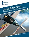 Going Supernova: The Bold Paths of 101 Superachievers