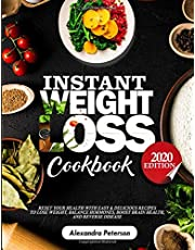 INSTANT WEIGHT LOSS COOKBOOK: Reset Your Health with Easy & Delicious Recipes to Lose Weight, Balance Hormones, Boost Brain Health and Reserve Disease 2020 Edition