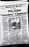 Who Killed Newsboy Clemmons?, Carl E. Ring, 0985681357