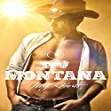 Montana: Montana, Book 1 Audiobook by M. J. Roberts Narrated by Greg Boudreaux