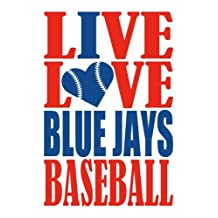 Live Love Blue Jays Baseball Journal: A lined notebook for the Toronto Blue Jays fan, 6x9 inches, 200 pages. Live Love Baseball in red and I Heart Blue Jays in blue.