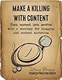 img - for Make a Killing With Content: Turn content into profits with a strategy for blogging and content marketing. book / textbook / text book