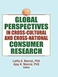img - for Global Perspectives in Cross-Cultural and Cross-National Consumer Research book / textbook / text book