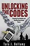 Unlocking The Codes: Cleansing Your Bloodline and Breaking Generational Curses