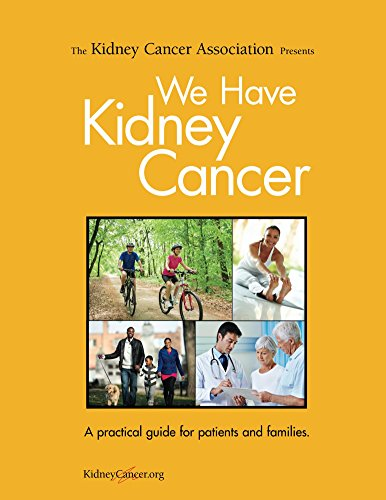Renal Cell Kidney Cancer - We Have Kidney Cancer (2017): A practical guide for patients and families