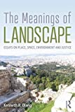 "Kenneth Olwig, ""The Meanings of Landscape: Essays on Place, Space, Nature and Justice"" (Routledge, 2019)"