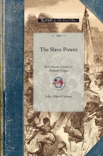 Slave Power: Its Character, Career, & Probable Designs: Being an Attempt to Explain the Real Issues Involved in the American Contest (Civil War) pdf