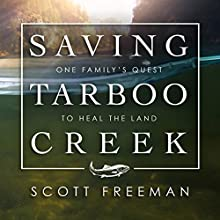 Saving Tarboo Creek: One Family's Quest to Heal the Land Audiobook by Scott Freeman Narrated by Mike Chamberlain