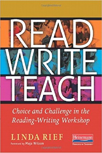 Read Write Teach: Choice and Challenge in the Reading-Writing ...