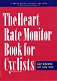 The Heart Rate Monitor Book for Outdoor and Indoor Cyclists, Sally Edwards and Sally Reed, 1931382042