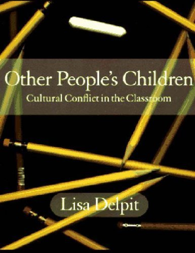 Other People's Children: Cultural Conflict in the Classroom by Lisa D. Delpit (1995-03-03)