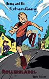 Henny and His Extraordinary Rollerblades, Leslie Rieser, 1478143703