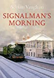 Signalman's Morning, Adrian Vaughan, 1445602563