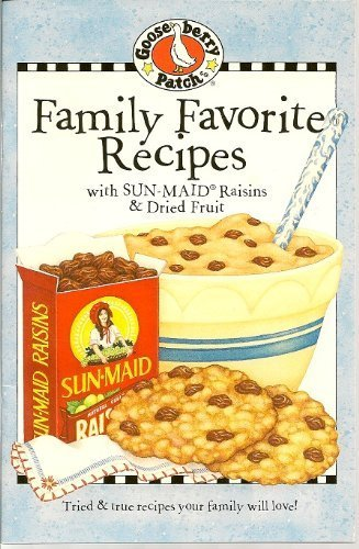 Family Favorite Recipes: With Sun-Maid Raisins & Dried Fruit ()