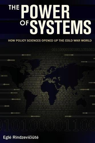 The Power of Systems: How Policy Sciences Opened Up the Cold War World