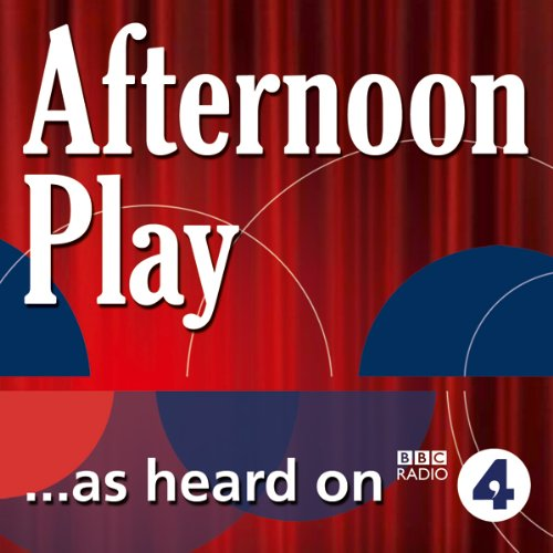 Ten Lessons in Ardour (BBC Radio 4: Afternoon Play)