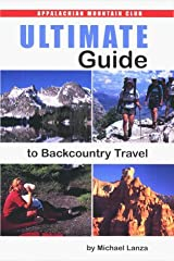 Ultimate Guide to Backcountry Travel by Michael Lanza (1999-09-01) Paperback