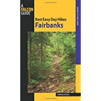 Best Easy Day Hikes Fairbanks (Best Easy Day Hikes Series)