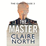 """The Master (Gamehouse Series, Book 3)"" av Claire North"