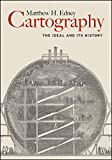"Matthew Edney, ""Cartography: The Ideal and Its History"" (U Chicago Press, 2019)"