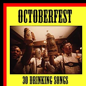 Octoberfest: 30 Drinking Songs