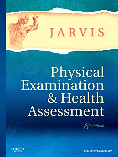 Physical Examination and Health Assessment, 6th Edition (Physical Examination And Health Assessment 6th Edition)