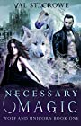 Necessary Magic (Wolf and Unicorn Book 1)